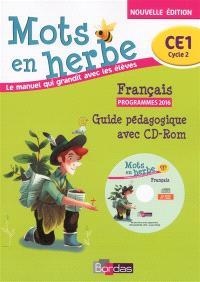 Mots en herbe, français CE1, cycle 2 : guide pédagogique avec CD-ROM : programmes 2016