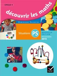 Découvrir les maths, situations PS : cycle 1 : programme 2015
