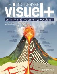 Le dictionnaire visuel +  : définitions et notices encyclopédiques