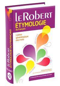 Dictionnaire étymologique du français : le classement des mots par familles historiques