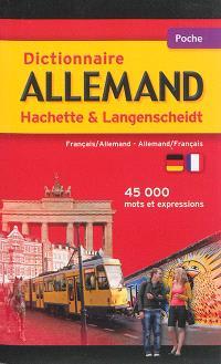 Dictionnaire allemand Hachette & Langenscheidt : français-allemand, allemand-français