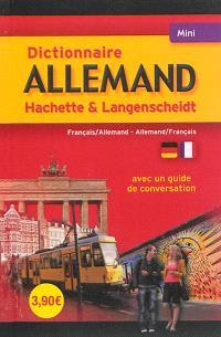 Dictionnaire mini-Hachette & Langenscheidt : français-allemand, allemand-français : avec une guide de conversation