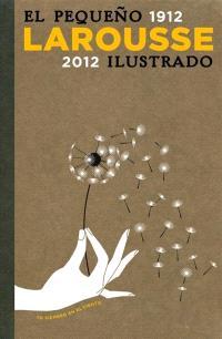 El pequeno Larousse ilustrado : 1912-2012