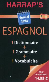 Harrap's espagnol : spécial lycée : 1 dictionnaire + 1 grammaire + 1 vocabulaire
