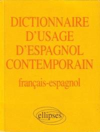 Dictionnaire d'usage d'espagnol contemporain : français-espagnol