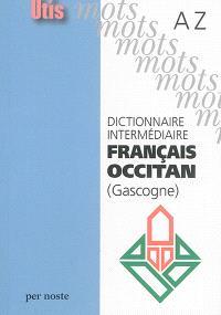 Dictionnaire intermédiaire français-occitan (Gascogne) : A-Z