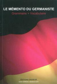 Le mémento du germaniste : grammaire + vocabulaire