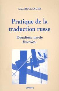 Pratique de la traduction russe. Volume 2, Exercices