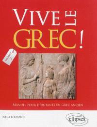 Vive le grec ! : manuel pour débutants en grec ancien. Volume 2