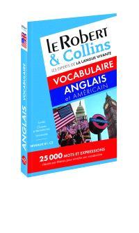 Le Robert & Collins vocabulaire anglais et américain : niveaux B1-C2