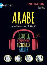 Arabe : initiation, niveau atteint A2 : la méthode 100% audio
