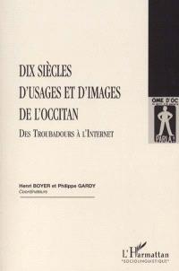 Dix siècles d'usages et d'images de l'occitan : des troubadours à l'Internet