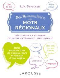 Petit dictionnaire insolite des mots régionaux : découvrez la richesse de notre patrimoine linguistique
