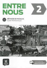 Entre nous 2 : méthode de français, A2 : guide pédagogique