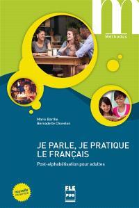 Je parle, je pratique le français : post-alphabétisation pour adultes