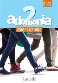 Adomania, niveau 2 : cahier d'activités