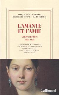 L'amante et l'amie : lettres inédites, 1804-1828