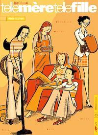 Les filles. Volume 4, Telle mère, telle fille