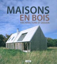 Maisons en bois : architecture et design