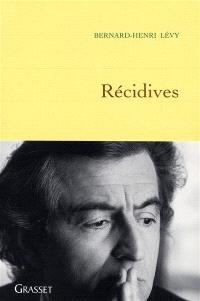 Questions de principe. Volume 9, Récidives