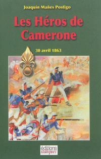 Les héros de Camerone : 30 avril 1863 : récit
