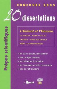 L'animal et l'homme : 20 dissertations avec analyses et commentaires : La Fontaine : Fables (7 à 11) ; Condillac : Traité des animaux ; Kafka : La métamorphose
