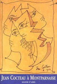 Jean Cocteau à Montparnasse : ailleurs et après