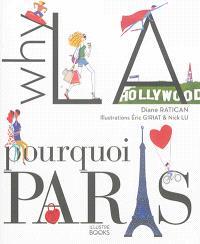 Why LA, pourquoi Paris ?