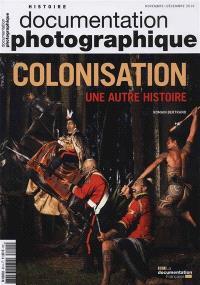 Documentation photographique (La). n° 8114, Colonisation : une autre histoire