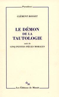 Le démon de la tautologie; Cinq petites pièces morales