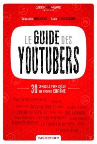 Le guide des youtubers : découvrez les meilleures chaînes du web