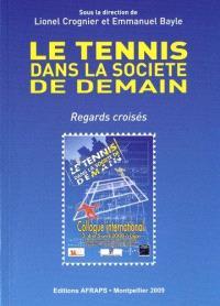 Le tennis dans la société de demain : regards croisés