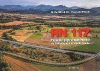 RN 117 : route pyrénéenne : de l'Atlantique à la Méditerranée