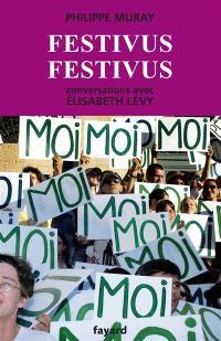 Festivus festivus : conversations avec Élisabeth Lévy