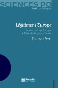 Légitimer l'Europe : pouvoir et symbolique à l'ère de la gouvernance