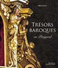 Trésors baroques en Périgord : mobilier et décor des églises de Dordogne (XVIIe-XVIIIe siècles)