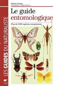 Le guide entomologique : plus de 5.000 espèces européennes