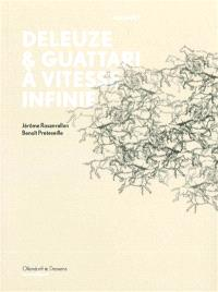 Deleuze & Guattari à vitesse infinie. Volume 2