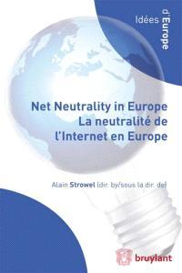 Net neutrality in Europe : where do we stand ? Where do we go ? = La neutralité de l'Internet en Europe