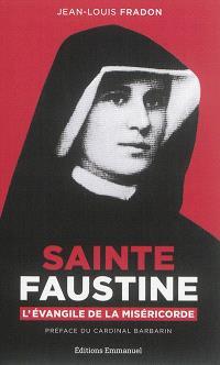 Sainte Faustine : l'Evangile de la miséricorde : biographie spirituelle