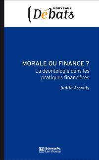 Morale ou finance ? : la déontologie dans les pratiques financières