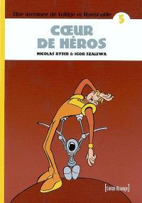 Une aventure de Voltige et Ratatouille. Volume 5, Coeur de héros