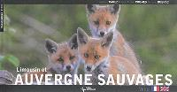 Auvergne et Limousin sauvages = Auvergne and Limousin wild