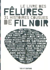 Le livre des fêlures : 31 histoires cousues de fil noir