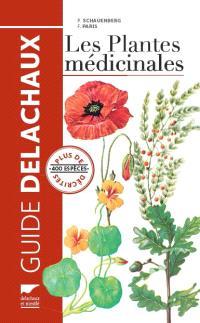 Guide des plantes médicinales : analyse, description et utilisation de 400 plantes
