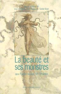 La beauté et ses monstres : dans l'Europe baroque 16e-18e siècles