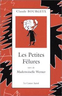 Les petites fêlures; Suivi de Mademoiselle Werner