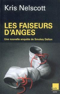 Les faiseurs d'anges : une nouvelle enquête de Smokey Dalton