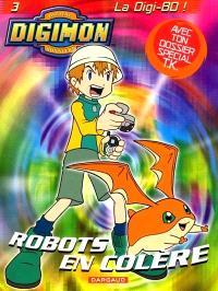 Digimon. Volume 3, Robots en colère