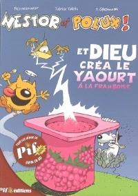 Nestor et Polux !. Volume 1, Et Dieu créa le yaourt à la framboise